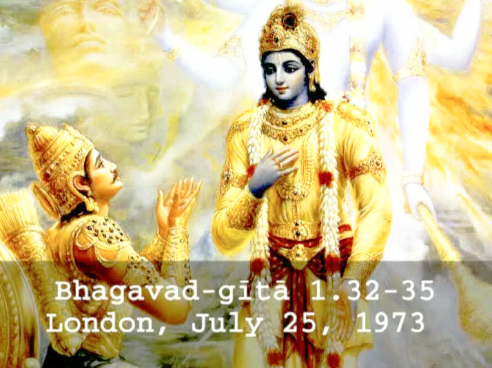 Prabhupada Class on Bhagavad-gita 1.32-35 -- London July 25, 1973