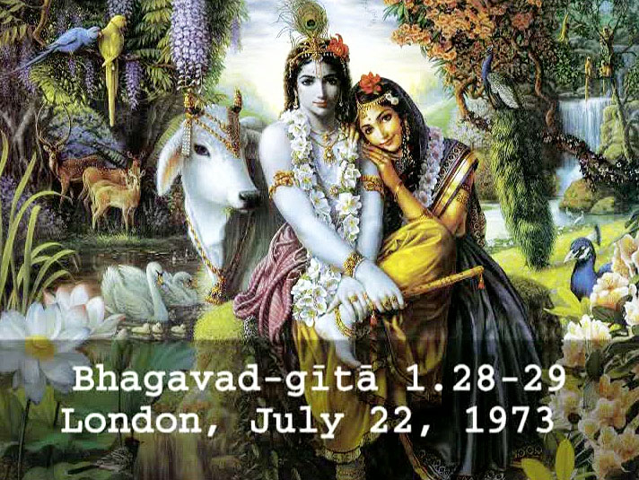 Prabhupada Class on Bhagavad-gita 1.28-29 -- London July 22, 1973