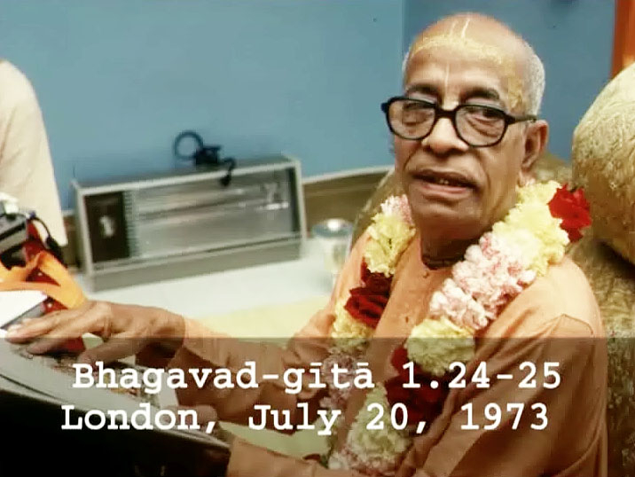 Prabhupada Class on Bhagavad-gita 1.24-25  -- London July 20, 1973