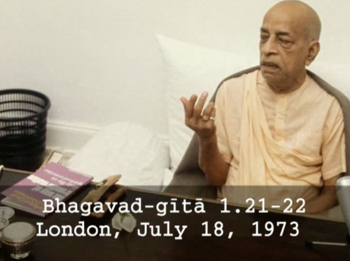 Prabhupada Class on Bhagavad-gita 1.21-22 -- London July 18, 1973